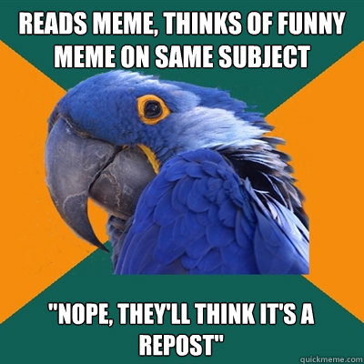 reads meme, thinks of funny meme on same subject