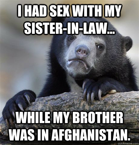 I had sex with my sister-in-law While my brother was in