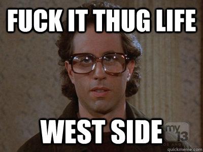 Fuck It Thug Life 76