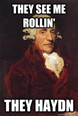They See Me Rollin' They Haydn - They See Me Rollin' They Haydn  21st Century Haydn