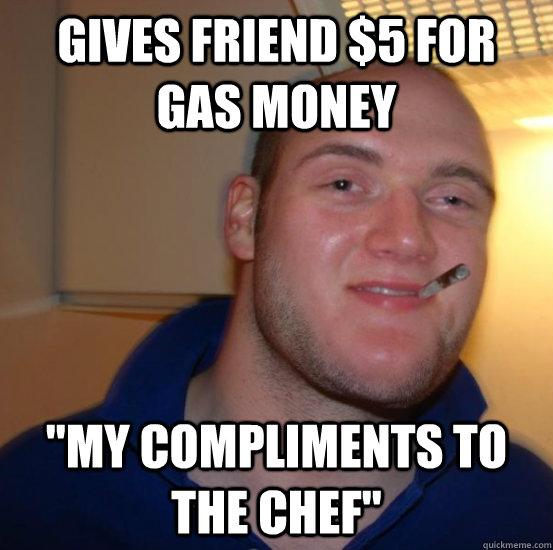 2aae014342f546c1f5c6acf421dc21b71a26dc5e26a6f38b478ef4fe8698ce22 gives friend $5 for gas money \