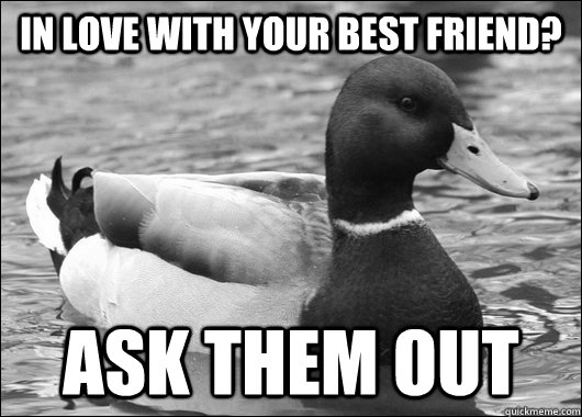 In love with your best friend? Ask them out - In love with your best friend? Ask them out  Misc