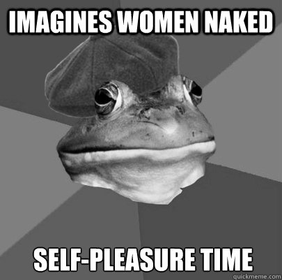 Imagines women naked self-pleasure time - Imagines women naked self-pleasure time  1940s Foul Bachelor Frog
