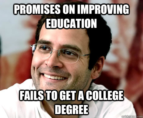 promises on improving education fails to get a college degree  Rahul Gandhi