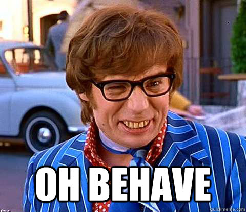 Oh behave  -  Oh behave   Groovy Austin Powers