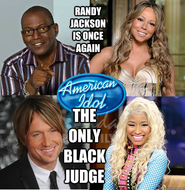 Randy Jackson is once again The only black judge  American Idol