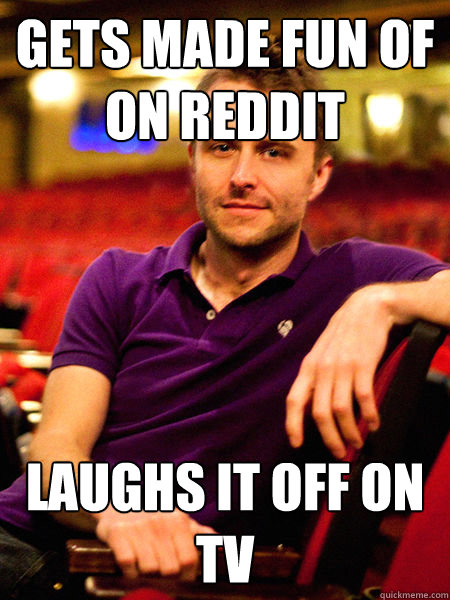 Gets made fun of on reddit Laughs it off on tv - Gets made fun of on reddit Laughs it off on tv  Misc