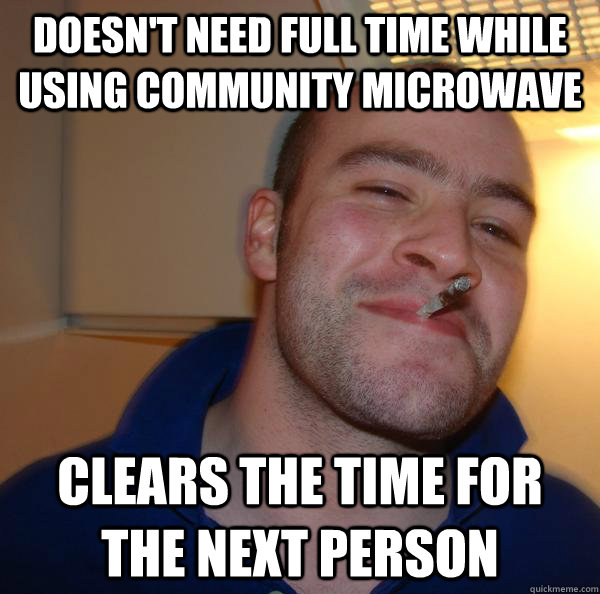doesn't need full time while using community microwave clears the time for the next person - doesn't need full time while using community microwave clears the time for the next person  Misc