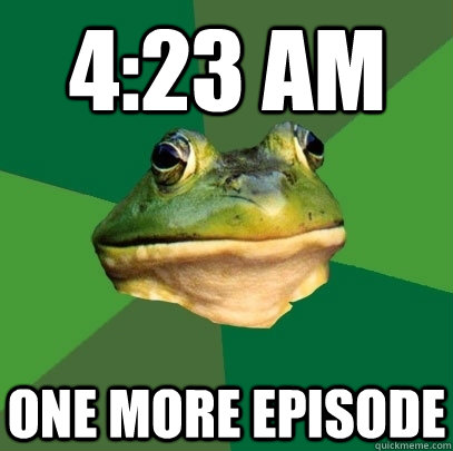 4:23 AM one more episode - 4:23 AM one more episode  Foul Bachelor Frog