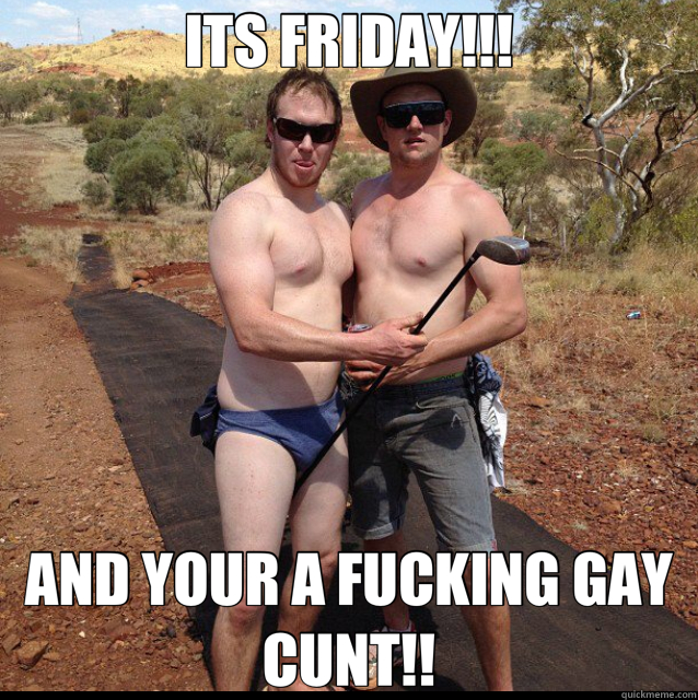 Its friday and you are gay