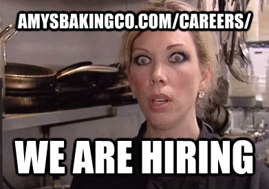 AMYSBAKINGCO.COM/CAREERS/ WE ARE HIRING