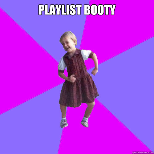 playlist booty  - playlist booty   Socially awesome kindergartener