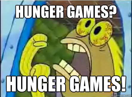 Hunger Games? HUNGER GAMES!
