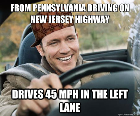 From Pennsylvania driving on New Jersey highway Drives 45 MPH in the left lane