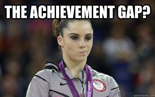 The achievement gap?  - The achievement gap?   McKayla Maroney
