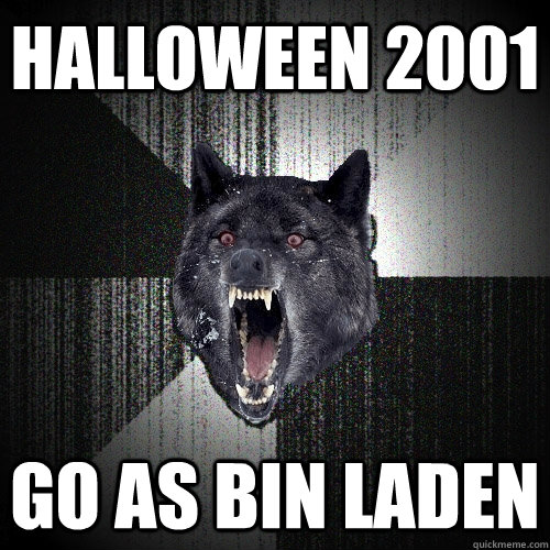 Halloween 2001 go as bin laden - Halloween 2001 go as bin laden  Insanity Wolf