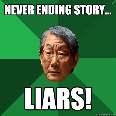 Never Ending Story... LIARS! - Never Ending Story... LIARS!  High Expectations Asian Father