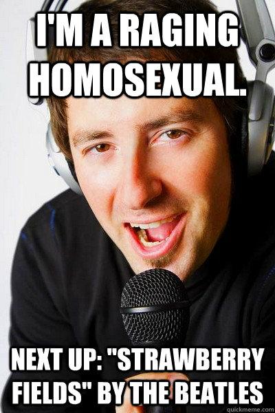 Raging homosexual