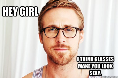 Hey Girl I think glasses make you look sexy. - Hey Girl I think glasses make you look sexy.  Hey Girl Brandeis