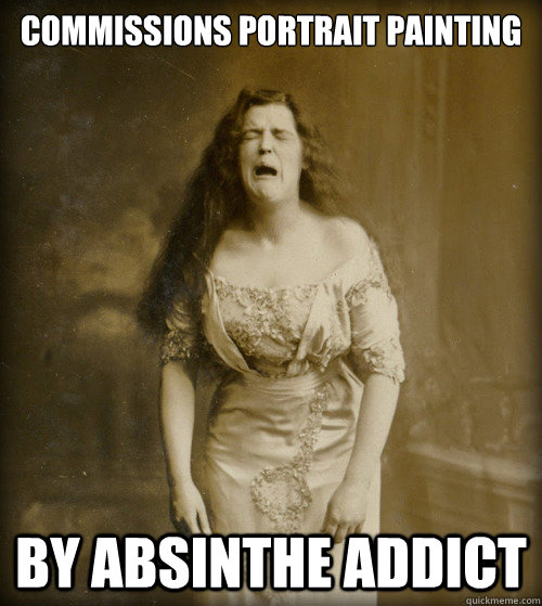 Commissions portrait painting By absinthe addict - Commissions portrait painting By absinthe addict  1890s Problems