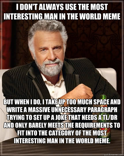 third image of Manly Men S Humor The Most Interesting Man In The World with I don't always use the most interesting man in the world ...