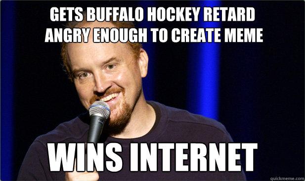 gets buffalo hockey retard  angry enough to create meme wins internet