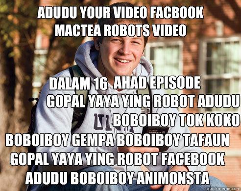 adudu your video facbook mactea robots video boboiboy gempa boboiboy tafaun  gopal yaya ying robot facebook adudu boboiboy animonsta GOPAL YAYA YING  ROBOT ...