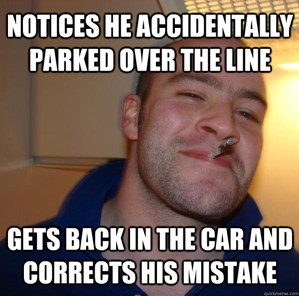 Notices he accidentally parked over the line Gets back in the car and corrects his mistake - Notices he accidentally parked over the line Gets back in the car and corrects his mistake  Misc