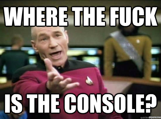 Where the fuck Is the console?  - Where the fuck Is the console?   Misc