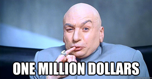one million dollars -  one million dollars  drevil