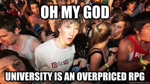 OH MY GOD university is an overpriced rpg - OH MY GOD university is an overpriced rpg  Sudden Clarity Clarence