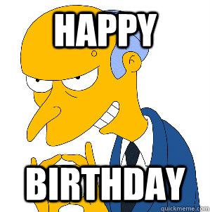 Final, Happy birthday mr burns that interrupt