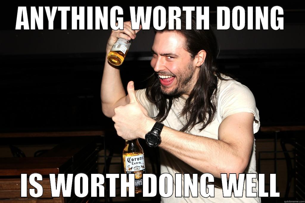 Drinking Problem - ANYTHING WORTH DOING IS WORTH DOING WELL Misc