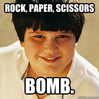 Rock, Paper, Scissors Bomb.