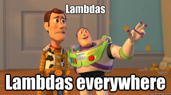 Lambdas Lambdas everywhere - Lambdas Lambdas everywhere  lambdas everywhere
