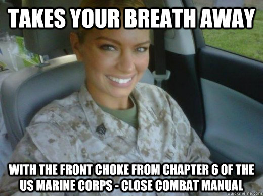 Takes your breath away with the front choke from chapter 6 of the US Marine Corps - Close Combat Manual  Hot United States Marine