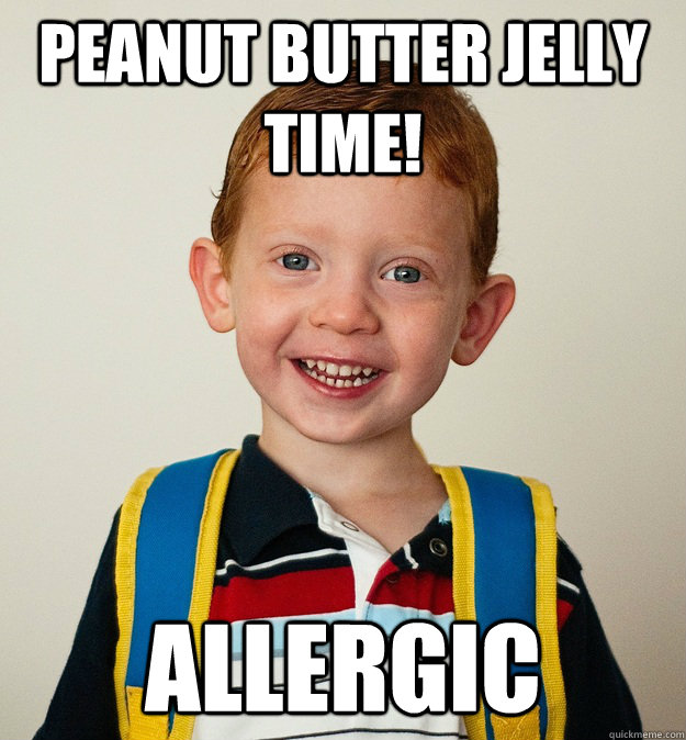 Peanut Butter Jelly Time!  allergic  - Peanut Butter Jelly Time!  allergic   Pre-School Freshman