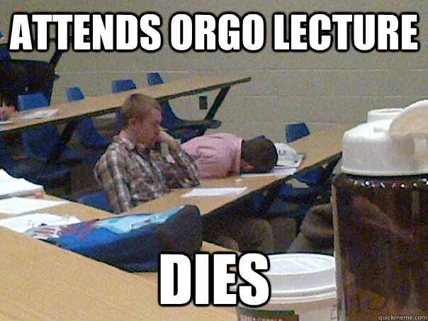 Attends orgo Lecture Dies