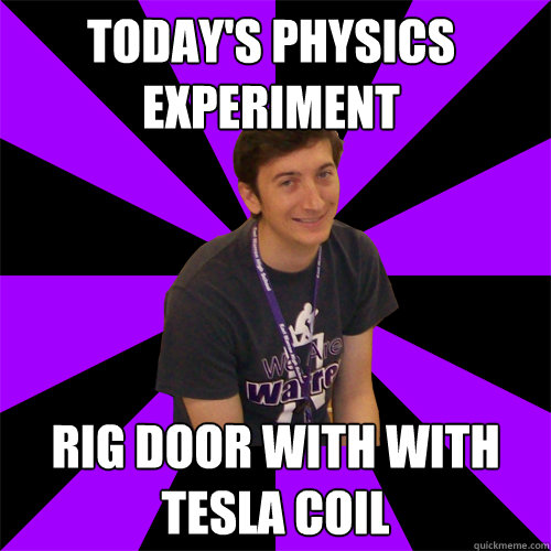 Today's physics experiment rig door with with tesla coil