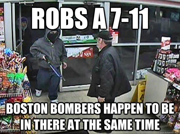 Robs a 7-11 Boston bombers happen to be in there at the same time - Robs a 7-11 Boston bombers happen to be in there at the same time  Good Guy Robber