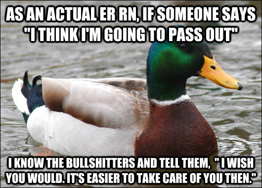 As an actual ER RN, if someone says