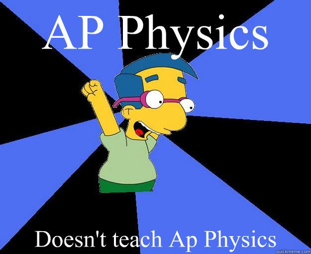AP Physics Doesn't teach Ap Physics
