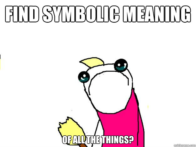 Find Symbolic meaning Of all the things?