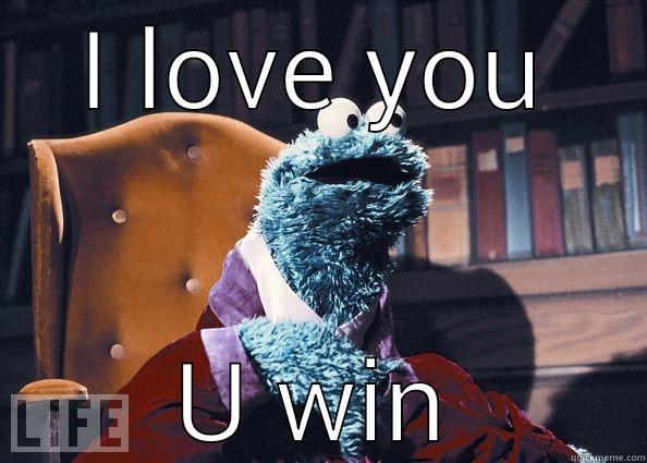 I LOVE YOU U WIN Cookie Monster