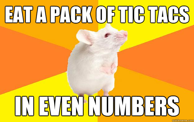 eat a pack of tic tacs in even numbers