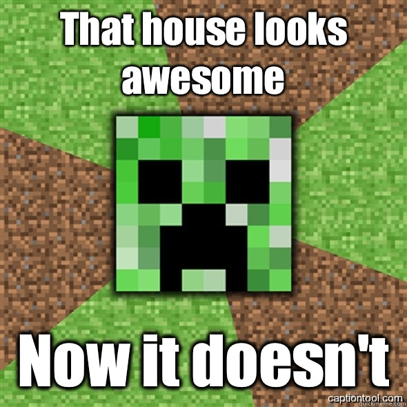 That house looks awesome  Now it doesn't