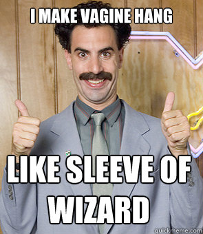 I make Vagine hang like sleeve of wizard