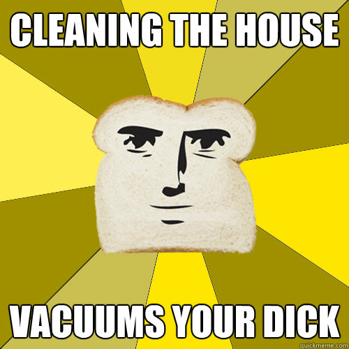 Cleaning the house Vacuums your dick - Cleaning the house Vacuums your dick  Breadfriend