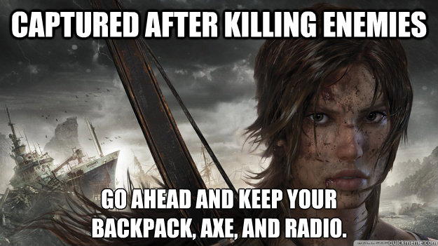 Captured after killing enemies Go ahead and keep your backpack, axe, and radio. - Captured after killing enemies Go ahead and keep your backpack, axe, and radio.  Misc