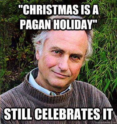 """""""Christmas is a pagan holiday"""" Still celebrates it"""